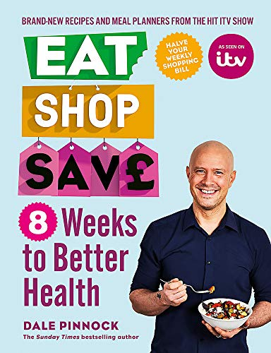 Eat Shop Save: 8 Weeks to Better Health By Dale Pinnock