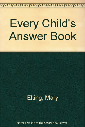 Every Child's Answer Book By Mary Elting
