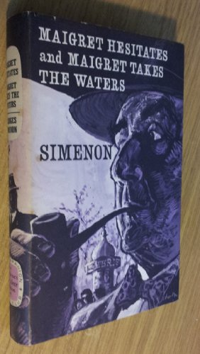 Maigret Hesitates and Maigret Takes the Waters By Simenon