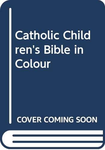 Catholic Children's Bible in Colour By Unnamed