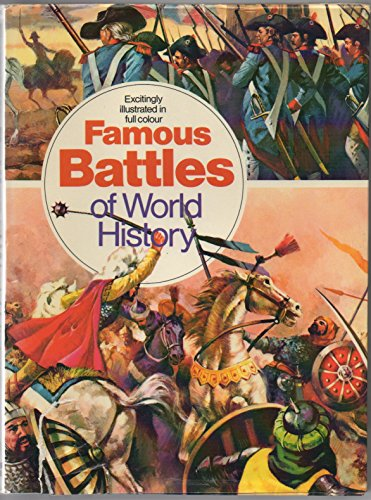 Famous Battles of World History By Jean Richartol
