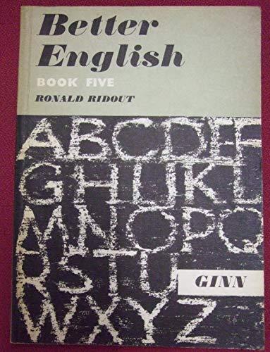 Better English: Book 5 By Ronald Ridout