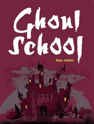 Pocket Chillers Year 3 Horror Fiction: Book 3 - Ghoul School By Adam Guillain