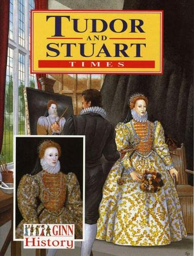 Ginn History: Key Stage 2 Tudor And Stuart Times Pupil`S Book By Joan Blyth