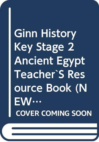Ginn History Key Stage 2 Ancient Egypt Teacher`S Resource Book By ANon