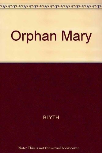 Orphan Mary By BLYTH
