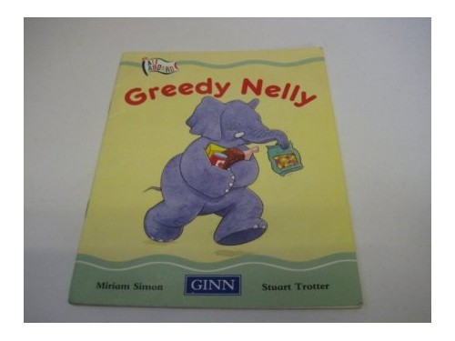 Greedy Nelly By Miriam Simon