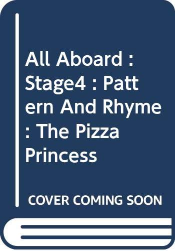 All Aboard : Stage4 : Pattern And Rhyme : The Pizza Princess By ANON