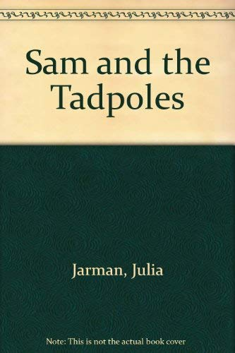 Sam and the Tadpoles by Julia Jarman