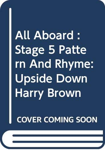 All Aboard : Stage 5 Pattern And Rhyme: Upside Down Harry Brown By Martin Waddell