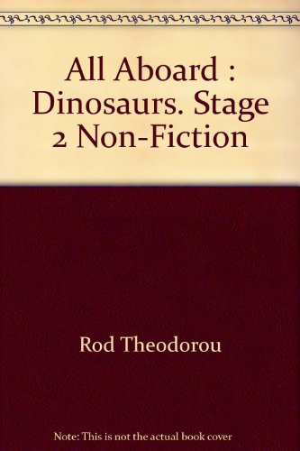 All Aboard :Stage 2 Non-Fiction:Dinosaurs By Rod Theodorou
