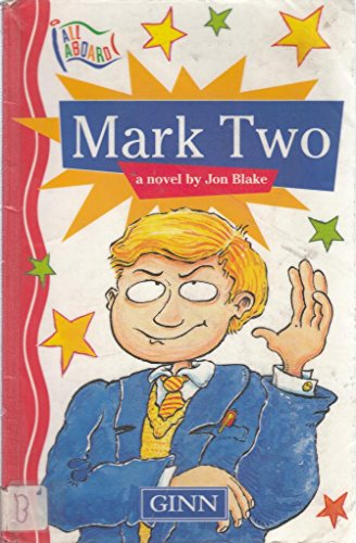 All Aboard :Key Stage 2 Stage 11 Novel:Mark Two By Jon Blake