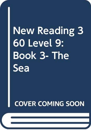 New Reading 360 Level 9: Book 3- The Sea By Alan Dabre