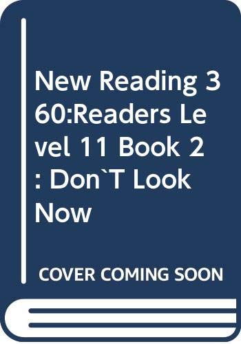 New Reading 360:Readers Level 11 Book 2 : Don`T Look Now