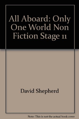 All Aboard :Key Stage 2 :Stage 11 Non-Fiction :Only One World By David Shepherd