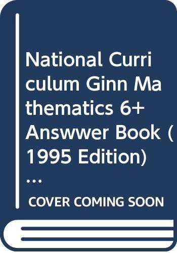 National Curriculum Ginn Mathematics 6+ Answwer Book (1995 Edition)