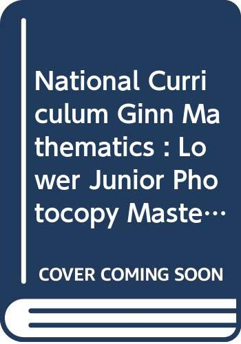 National Curriculum Ginn Mathematics : Lower Junior Photocopy Masters By NCGM