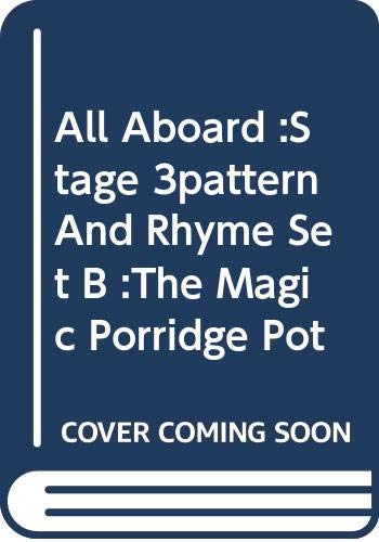 All Aboard :Stage 3pattern And Rhyme Set B :The Magic Porridge Pot By Amanda Cant