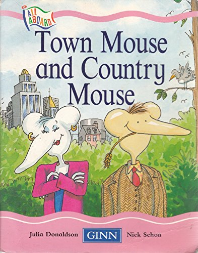 All Aboard :Stage 3 Pattern And Rhyme Set B:Town Mouse And Country Mouse By Julia Donaldson