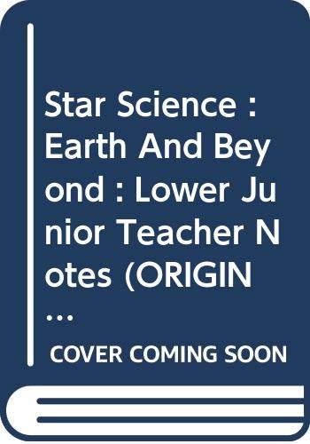 Star Science :Earth And Beyond : Lower Junior Teacher Notes