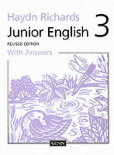 Haydn Richards : Junior English :Pupil Book 3 With Answers -1997 Edition By W.Haydn Richards