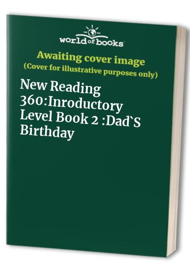 New Reading 360:Inroductory Level Book 2 :Dad`S Birthday