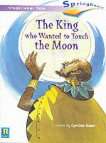 Springboard Stage 4, Flyers, The King who Wanted to Touch the Moon