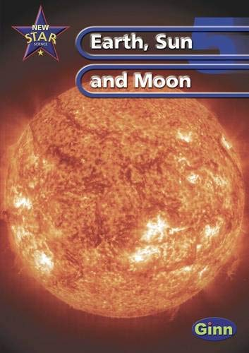 New Star Science Yr5/P6 Sun And Moon Pupil's Book By Rosemary Feasey