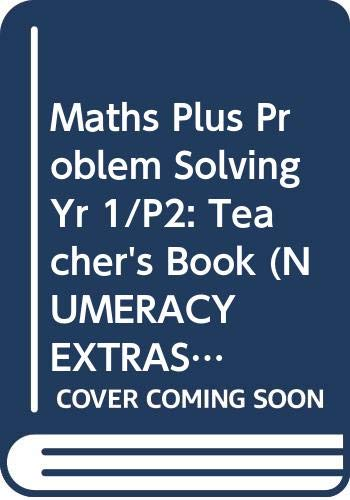 Maths Plus Problem Solving Yr 1/P2: Teacher's Book By Tom O`Brien