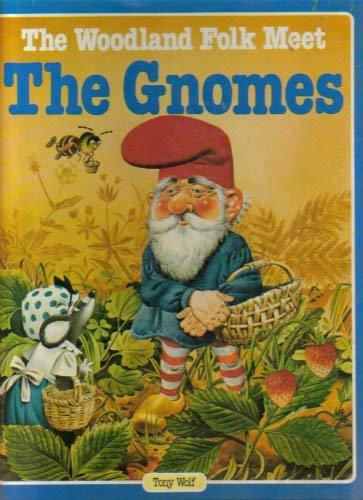 Woodland Folk Meet the Gnomes by Tony Wolf