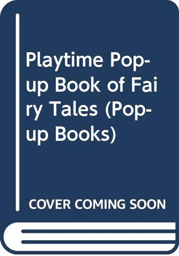 Playtime Pop-up Book of Fairy Tales