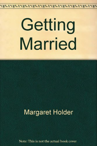 Getting Married By Margaret Holder