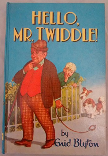 Hello Mr. Twiddle By Enid Blyton