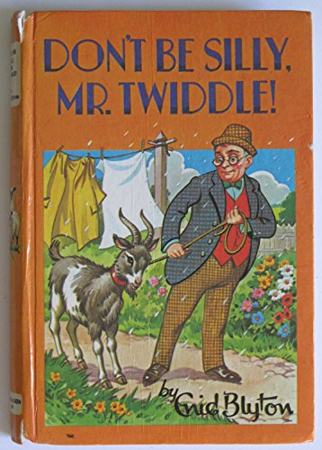 Don't be Silly Mr.Twiddle! By Enid Blyton
