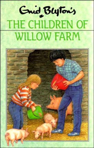 The Children of Willow Farm By Enid Blyton