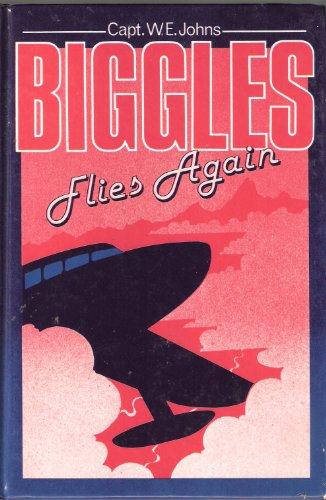 Biggles Flies Again By W. E. Johns