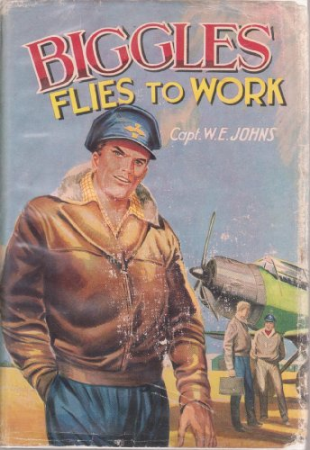 Biggles Flies to Work By W. E. Johns
