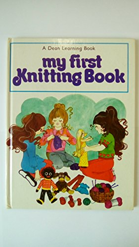 My First Knitting Book By Judith Dine