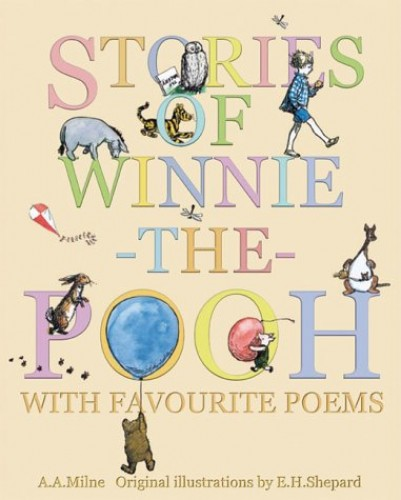 Stories of Winnie-the-Pooh Together with Favourite Poems By A. A. Milne