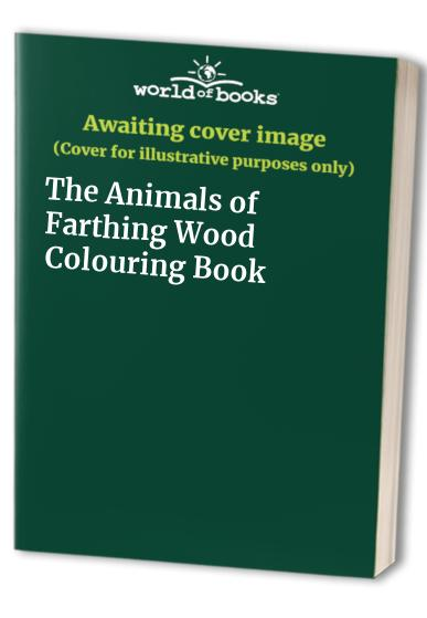 The Animals of Farthing Wood Colouring Book