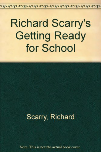 Richard Scarry's Getting Ready for School By Richard Scarry