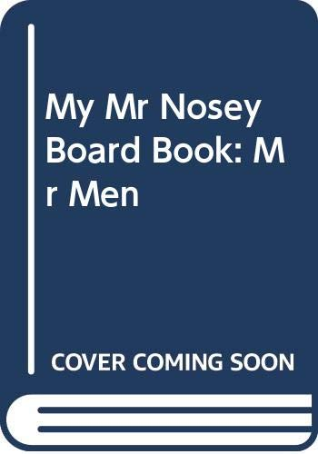 My Mr Nosey Board Book: Mr Men By Roger Hargreaves
