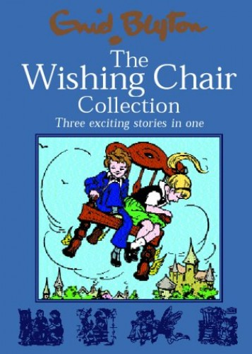 The Wishing Chair Collections: Three Exciting Stories in One by Enid Blyton