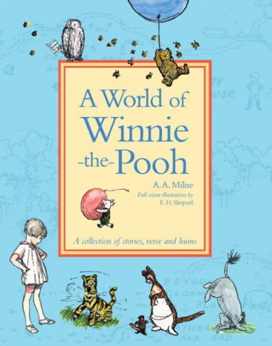 A World of Winnie-the-Pooh By A. A. Milne