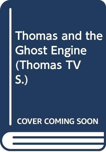 Thomas and the Ghost Engine by