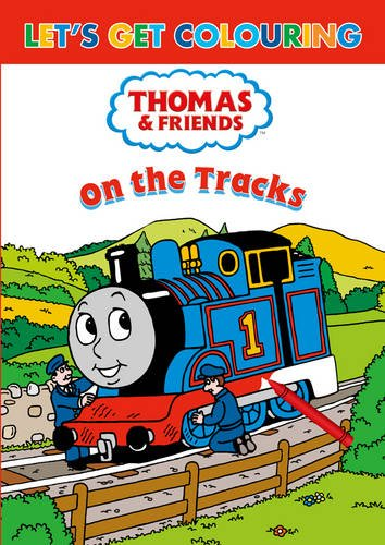 Let's Get Colouring Thomas & Friends on the Tracks By Dean