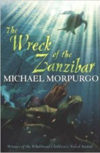 Michael Morpurgo Wreck of the Zanzibar by Michael Morpurgo, M. B. E.