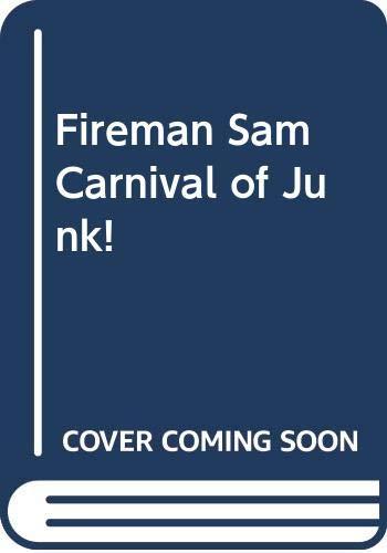 Fireman Sam Carnival of Junk! By Tony Bradman