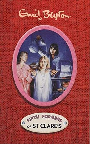 Enid Blyton Fifth Formers of St. Clare's By Enid Blyton