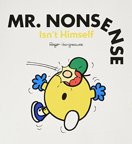 MR. NONSENSE ISN'T HIMSELF